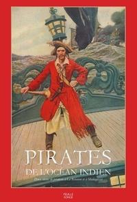 Charles-Mézence Briseul et Emmanuel Mezino - Pirates de l'océan Indien - Anthologie historique et littéraire.