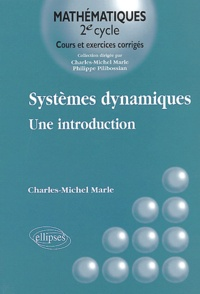 Charles-Michel Marle - Systèmes dynamiques - Une introduction.