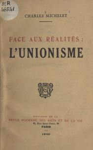 Charles Michelet - Face aux réalités : l'unionisme.