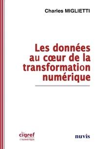 Charles Miglietti - Les données au coeur de la transformation numérique.