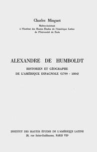 Charles Minguet - Alexandre de Humboldt - Historien et géographe de l'Amérique espagnole (1799-1804).