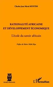 Charles Minyem - Rationalité africaine et développement économique - L'école du savoir africain.