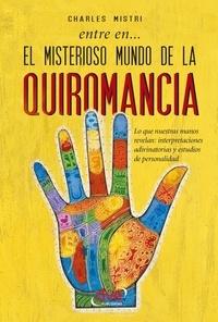 Charles Mistri - Entre en... el misterioso mundo de la quiromancia.