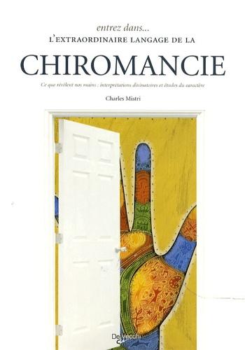 Charles Mistri - Entrez dans... l'extraordinaire langage de la chiromancie.
