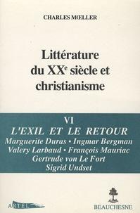 Charles Moeller - Littérature du XXe siècle et christianisme - Tome 6, L'exil et le retour.