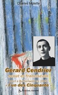 """Charles Molette - Gérard Cendrier, """"l'un des Cinquante""""."""