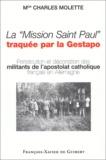 Charles Molette - La Mission Saint Paul traquée par la Gestapo - Embarqués dans la Grosse Sache et morts en déportation.