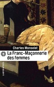 Charles Monselet - La franc-maçonnerie des femmes.