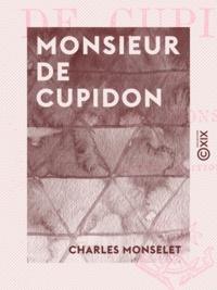 Charles Monselet - Monsieur de Cupidon.