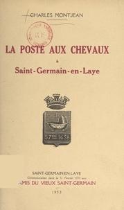 Charles Montjean et Ch. Aubry - La poste aux chevaux à Saint-Germain-en-Laye.