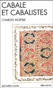 Charles Mopsik - Cabale et cabalistes.