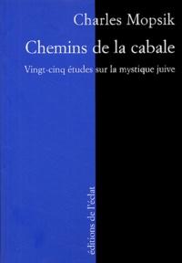 Chemins de la Cabale- Vingt-cinq études sur la mystique juive - Charles Mopsik |