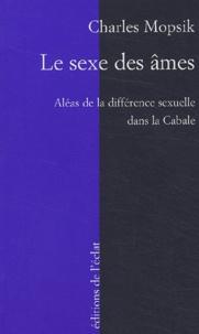 Le sexe des âmes- Aléas de la différence sexuelle dans la Cabale - Charles Mopsik |