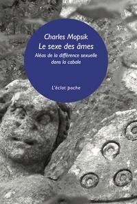 Charles Mopsik - Le sexe des âmes - Aléas de la différence sexuelle dans la cabale.