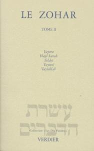 LE ZOHAR. Tome 2, Vayera, Hayé Sarah, Toldot, Vayetsé, Vayichlah - Charles Mopsik pdf epub