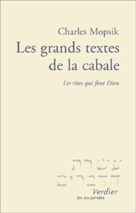 Les grands textes de la cabale. Les rites qui font Dieu - Charles Mopsik |
