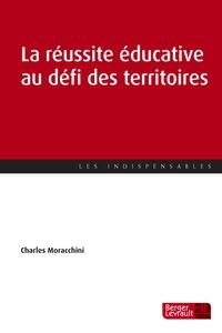 Charles Moracchini - La réussite éducative au défi des territoires - Vers la vie bonne.