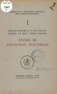 Charles Morazé et R. B. Mac Callum - Etudes de sociologie électorale.