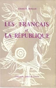 Charles Morazé - Les Français et la République.