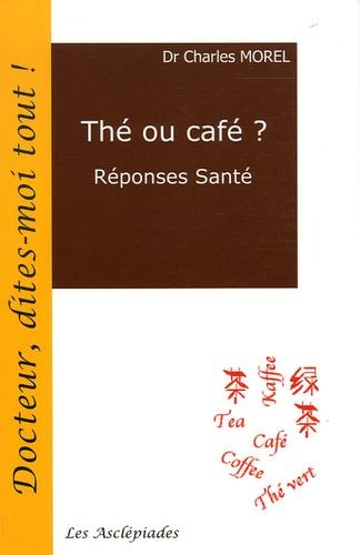 Charles Morel - Thé ou café ? - Réponses Santé.
