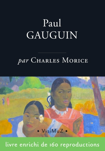 Charles Morice - Paul Gauguin - L'homme et l'artiste.