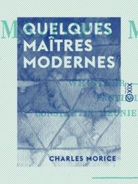 Charles Morice - Quelques maîtres modernes - Whistler, Pissarro, Fantin-Latour, Constantin Meunier, Paul Cézanne.