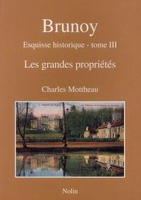 Charles Mottheau - Brunoy, esquisse historique - Tome 3, Les grandes propriétés.