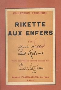 Charles Müller et Paul Reboux - Rikette aux enfers - Précédé d'une lettre-préface de Gustave Flaubert.