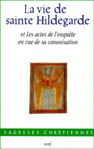 Charles Munier - La vie de sainte Hildegarde de Bingen et les actes de l'enquête en vue de sa canonisation.