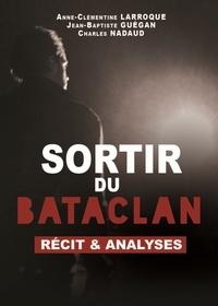 Charles Nadaud et Anne-Clémentine Laroque - Sortir du Bataclan - Récit et analyses.