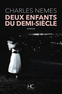 Charles Nemes - Roman  : Deux enfants du demi-siècle.