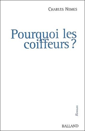 Charles Nemes - Pourquoi les coiffeurs ?.