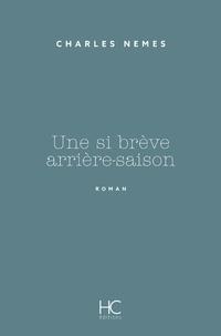 Charles Nemes - Une si brève arrière-saison.