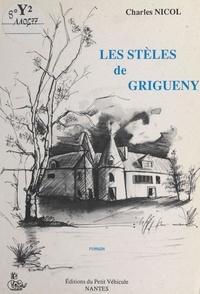 Charles Nicol - Les stèles de Grigueny.