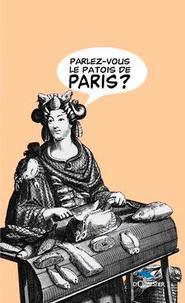 Charles Nisard et D' Hautel - Parlez-vous le patois de Paris ?.