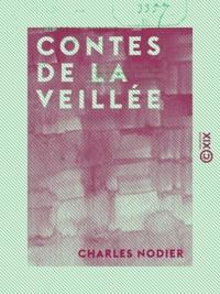 Charles Nodier - Contes de la veillée.
