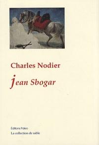 Charles Nodier - Jean Sbogar.
