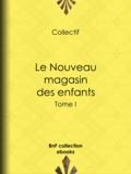 Charles Nodier et Octave Feuillet - Le Nouveau magasin des enfants - Tome I.