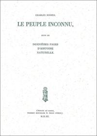 Charles Nodier - Le peuple inconnu - Suivi de Dernières pages d'histoire naturelle.