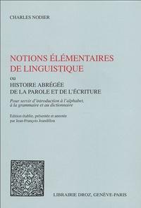 Charles Nodier - Notions élémentaires de linguistique - Ou Histoire abrégée de la parole et de l'écriture.