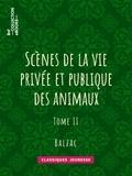 Charles Nodier et Honoré de Balzac - Scènes de la vie privée et publique des animaux - Tome II.