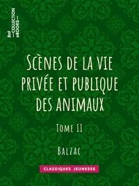 Charles Nodier et George Sand - Scènes de la vie privée et publique des animaux - Tome II.