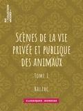 Charles Nodier et George Sand - Scènes de la vie privée et publique des animaux - Tome I.