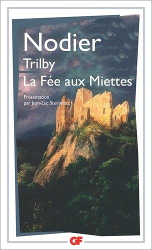 Charles Nodier - Trilby. La Fée aux miettes.