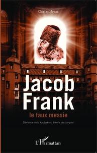 Charles Novak - Jakob Frank le faux messie - Déviance de la kabbale ou théorie du complot.