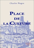 Charles Nugue - Place de la culture - Le relais culturel d'Aix-en-Provence 1970-1976.