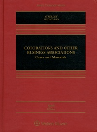 Charles O'Kelley et Robert B. Thompson - Corporations and Other Business Associations - Cases and Materials.