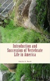 Charles O. Marsh - Introduction and Succession of Vertebrate Life in America.