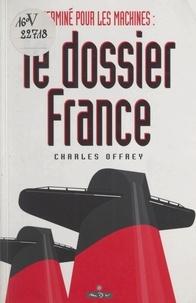 """Charles Offrey et Pierre Daninos - Terminé pour les machines : le dossier """"France""""."""
