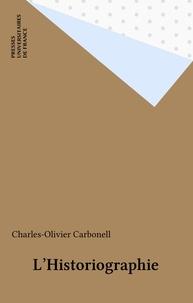 Charles-Olivier Carbonell - L'Historiographie.